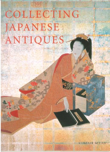 9780804820943: Collecting Japanese Antiques