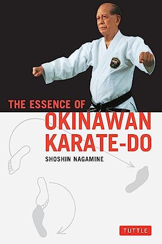 THE ESSENCE OF OKINAWAN KARATE-DO (SHORIN-RYU).: Nagamine, Shoshin.