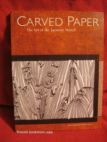 9780804821247: Carved Paper: The Art of the Japanese Stencil
