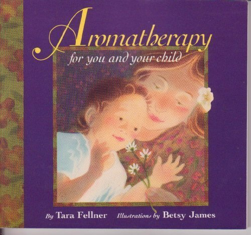 AROMATHERAPY for You and Your Child