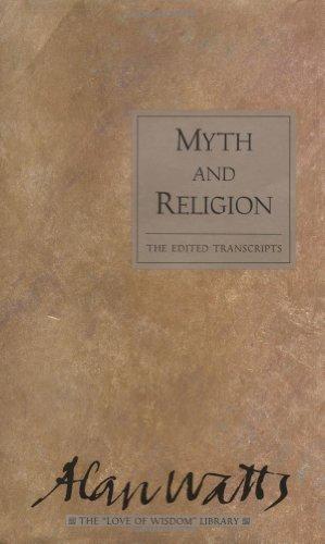 Myth and Religion: The Edited Transcripts: Alan Watts