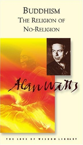 9780804830560: Buddhism (Alan Watts Love of Wisdom Library)