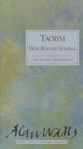 9780804830584: Taoism Way Beyond Seeking Love of Wisdom (Alan Watts Love of Wisdom)