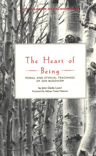 9780804830782: The Heart of Being: Moral and Ethical Teachings of Zen Buddhism (Tuttle Library of Enlightenment)
