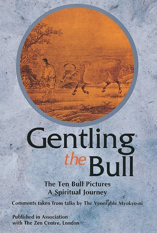 9780804830881: Gentling the Bull: The Ten Bull Pictures, a Spiritual Journey
