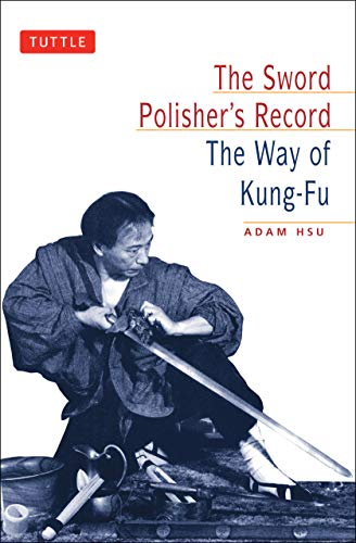 9780804831383: The Sword Polisher's Record: Way of Kung-fu (Tuttle Martial Arts)