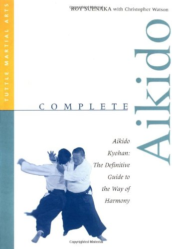 9780804831406: Complete Aikido: Aikido Kyohan-The Definitive Guide to the Way of Harmony (Complete Martial Arts)