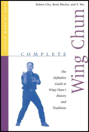 9780804831413: Complete Wing Chun: The Definitive Guide to Wing Chun's History and Traditions (Tuttle Martial Arts)