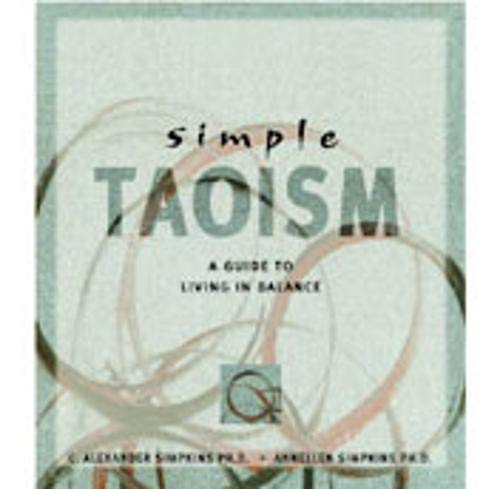 9780804831734: Simple Taoism: A Guide to Living in Balance