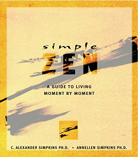 9780804831741: Simple Zen: A Guide to Living Moment by Moment (Simple Series)