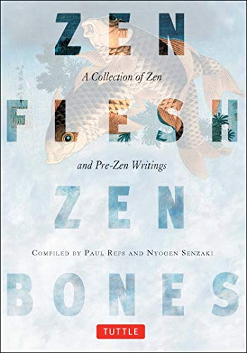 ZEN FLESH, ZEN BONES: A Collection Of Zen & Pre-Zen Writings (reissue) (q)