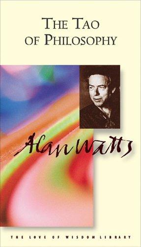 The Tao of Philosophy (Alan Watts Love of Wisdom): Watts, Alan