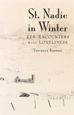 9780804832144: St. Nadie in Winter: Zen Encounters With Loneliness