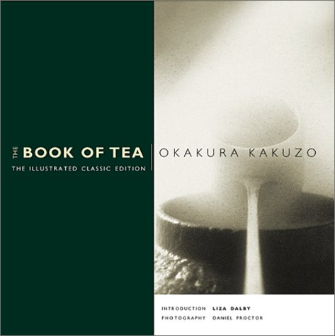 The Book of Tea : the Illustrated Classic Edition