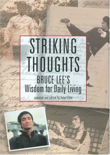 9780804832212: Striking Thoughts: Bruce Lee's Wisdom for Daily Living (The Bruce Lee library)
