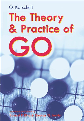 9780804832250: The Theory & Practice of GO