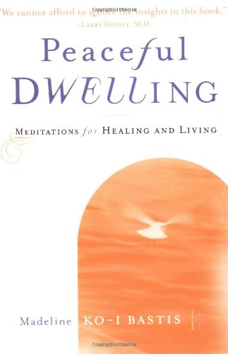 9780804832342: Peaceful Dwelling: Meditations for Healing and Living