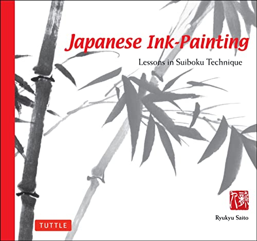 9780804832601: Japanese Ink Painting: Lessons in Suiboku Technique (Designed for the Beginner)