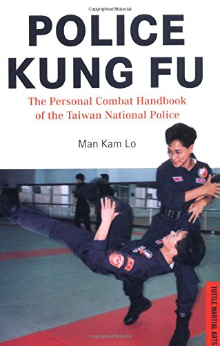 9780804832717: Police Kung Fu: The Personal Combat Handbook of the Taiwan National Police