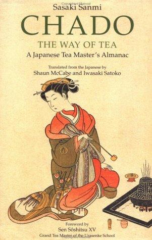 9780804832724: Chado: The Way of Tea - A Tea Master's Almanac