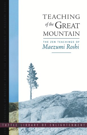 TEACHING OF THE GREAT MOUNTAIN Zen Talks by Taizan Maezumi