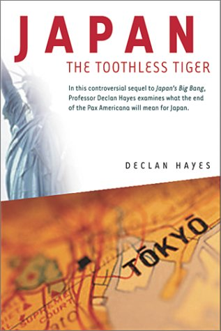 Japan, The Toothless Tiger.: HAYES, DECLAN.
