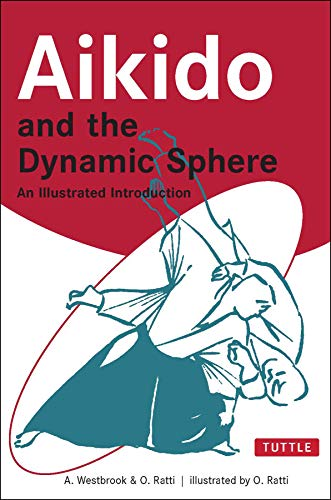 9780804832847: Aikido and the Dynamic Sphere: An Illustrated Introduction (Tuttle Martial Arts)