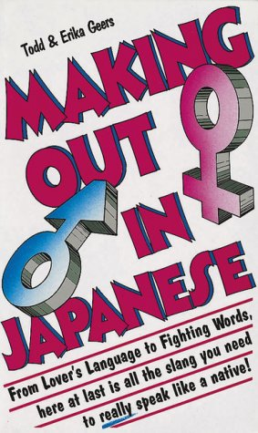 9780804833097: Making Out in Japanese (Making Out Books)