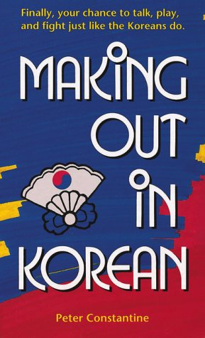 9780804833103: Making Out in Korean (Making Out Books)