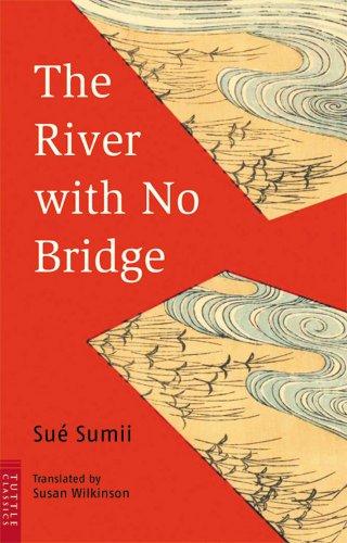 River With No Bridge (Tuttle Classics of: Sue Sumii, Sue