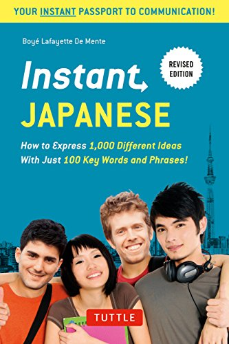9780804833660: Instant Japanese: How To Express 1,000 Different Ideas With Just 100 Key Words and Phrases!