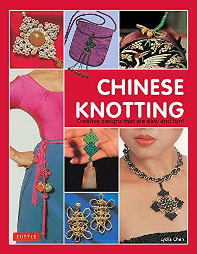 9780804833998: Chinese Knotting: Creative Designs that are Easy and Fun!
