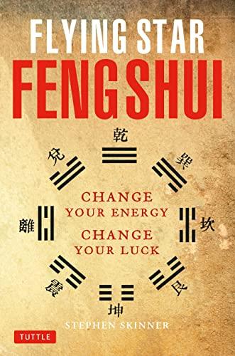 9780804834339: Flying Star Feng Shui: Change Your Energy; Change Your Luck