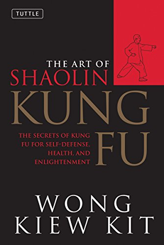 9780804834391: Art of Shaolin Kung Fu: The Secrets of Kung Fu for Self-Defense, Health and Enlightenment (Tuttle Martial Arts)