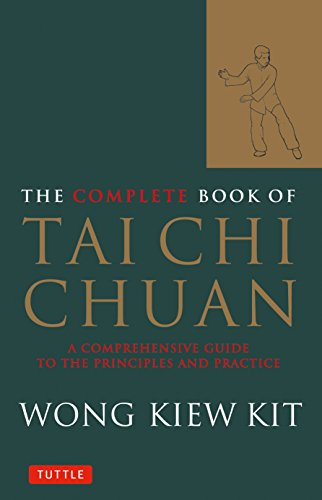 9780804834407: The Complete Book of Tai Chi Chuan: A Comprehensive Guide to the Principles and Practice (Tuttle Martial Arts)