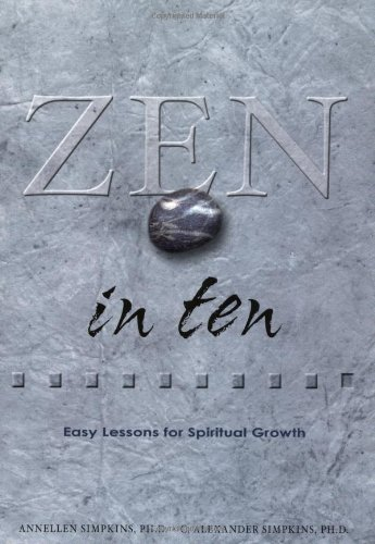 9780804834506: Zen in Ten: Easy Lessons for Spiritual Growth (Ten Easy Lessons Series, 2)