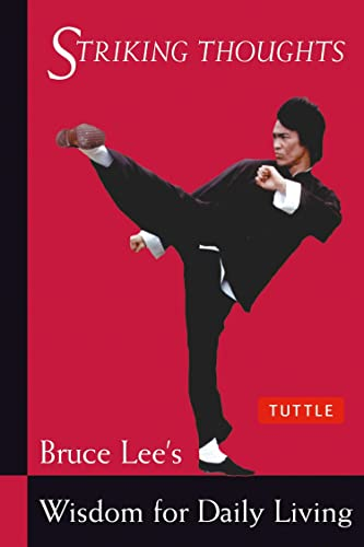 9780804834711: Bruce Lee Striking Thoughts: Bruce Lee's Wisdom for Daily Living (The Bruce Lee Library)