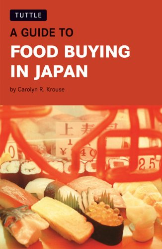 9780804834728: A Guide to Food Buying in Japan
