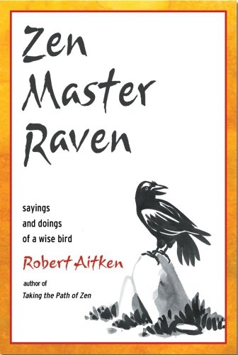 9780804834735: Zen Master Raven: Sayings and Doings of a Wise Bird