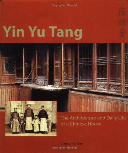 Lin Yu Tang; the Architecture and Daily Life of a Chinese House