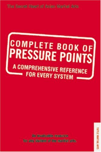 9780804834919: Complete Book of Pressure Points: A Comprehensive Reference for Every System