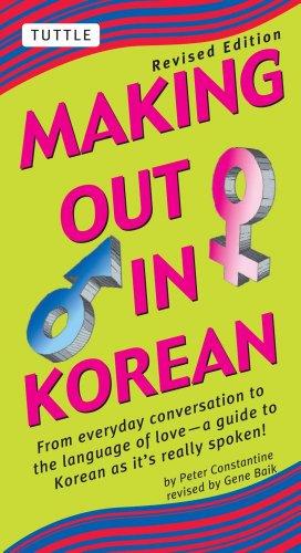 9780804835107: Making Out in Korean: Revised Edition (Korean Phrasebook)