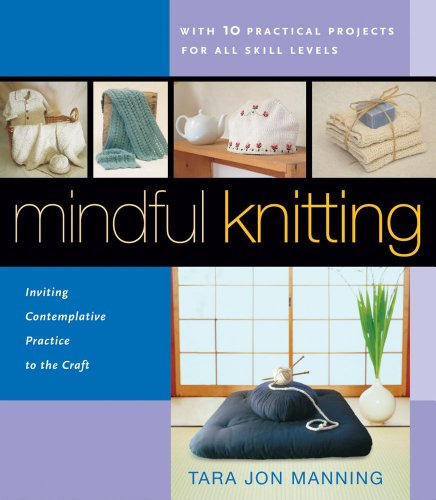 9780804835435: Mindful Knitting: Inviting Contemplative Practice to the Craft