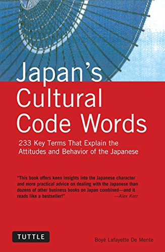 9780804835749: Japan's Cultural Code Words: 233 Key Terms That Explain Attitudes & Behavior of the Japanese