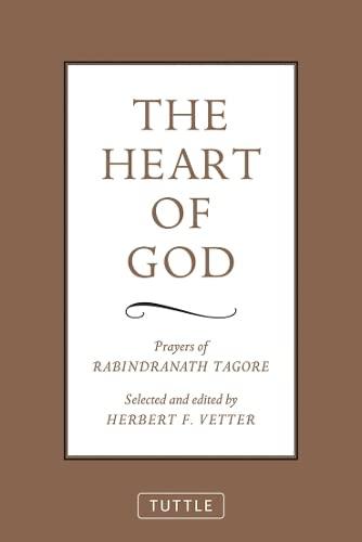 The Heart of God: Prayers of Rabindranath: Rabindranath Tagore, Herbert