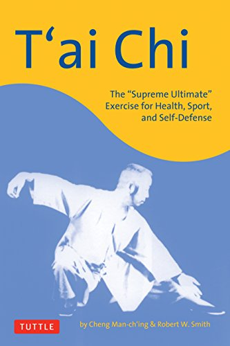 "9780804835930: T'ai Chi: The ""Supreme Ultimate"" Exercise For Health, Sport And Self-defense"