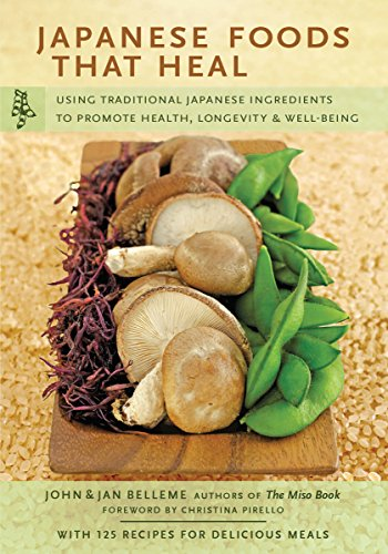 9780804835947: Japanese Foods That Heal: Using Traditional Ingredients to Promote Health, Longevity, and Well-Being
