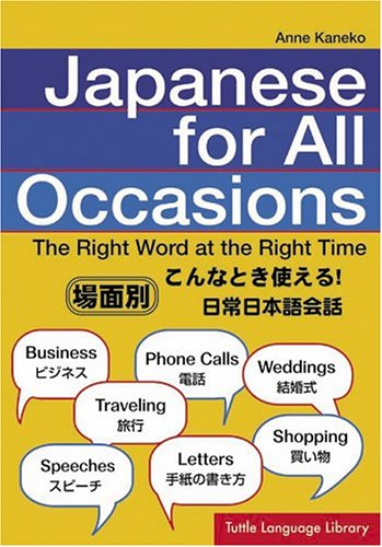 9780804835992: Japanese For All Occasions: The Right Word At The Right Time (Tuttle Language Library) (Japanese and English Edition)
