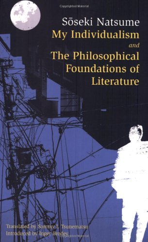 9780804836036: My Individualism and the Philosophical Foundations of Literature (Tuttle Classics)