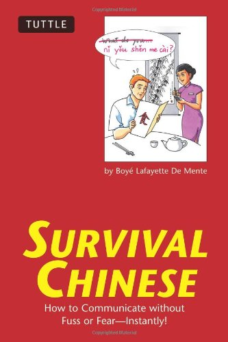 9780804836050: Survival Chinese: How to Communicate without Fuss or Fear - Instantly! (Mandarin Chinese Phrasebook) (Survival Series)
